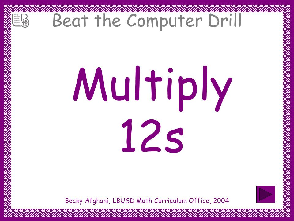 Beat the Computer Drill 12 x 8 =