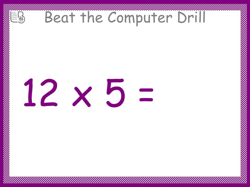 Beat the Computer Drill 12 x 6 = 72