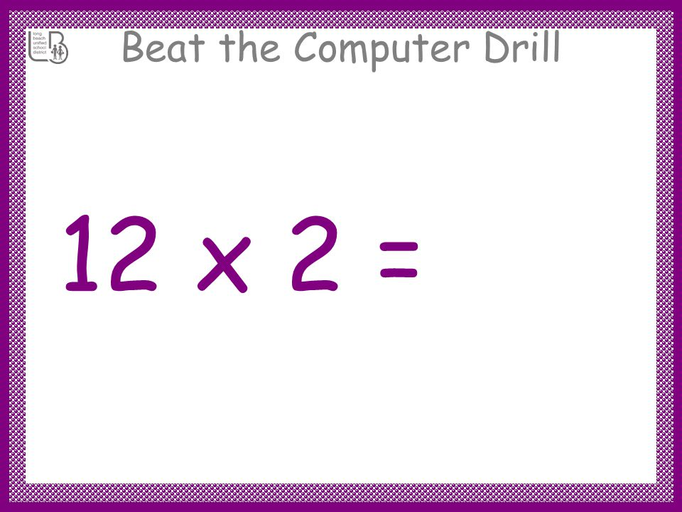 Beat the Computer Drill 12 x 3 = 36