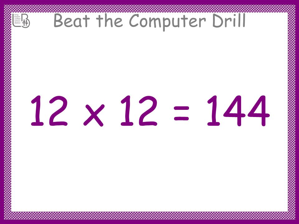 Beat the Computer Drill 12 x 2 = 24
