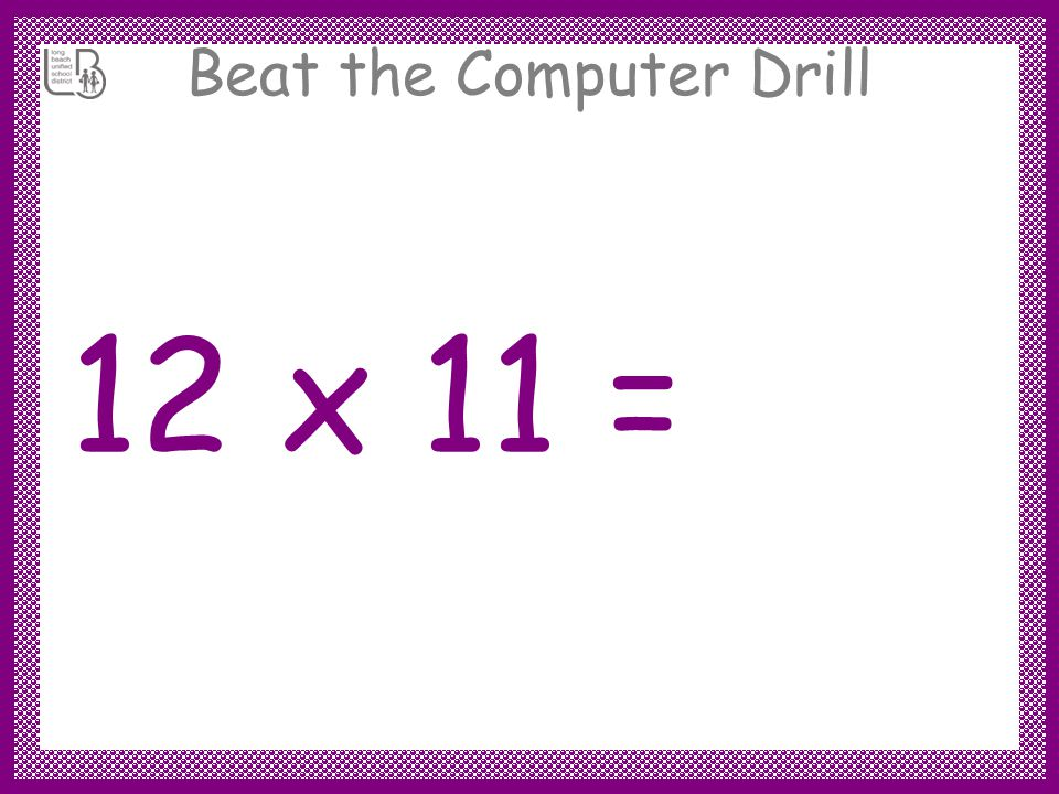 Beat the Computer Drill 12 x 12 = 144