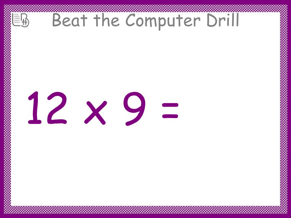 Beat the Computer Drill 12 x 4 =