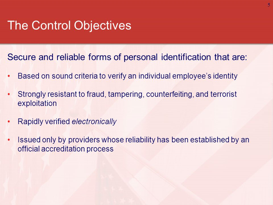 6 Applicability & Use Applicable to all government organizations and contractors (except identification associated with National Security Systems) Used for access to Federally-controlled facilities and logical access to Federally-controlled information systems Flexible in selecting appropriate security level – includes graduated criteria from least secure to most secure Implemented in a manner that protects citizens' privacy
