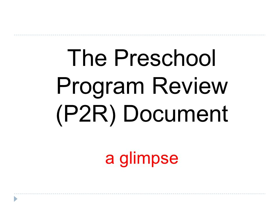 The Preschool Program Review (P2R) Document a glimpse