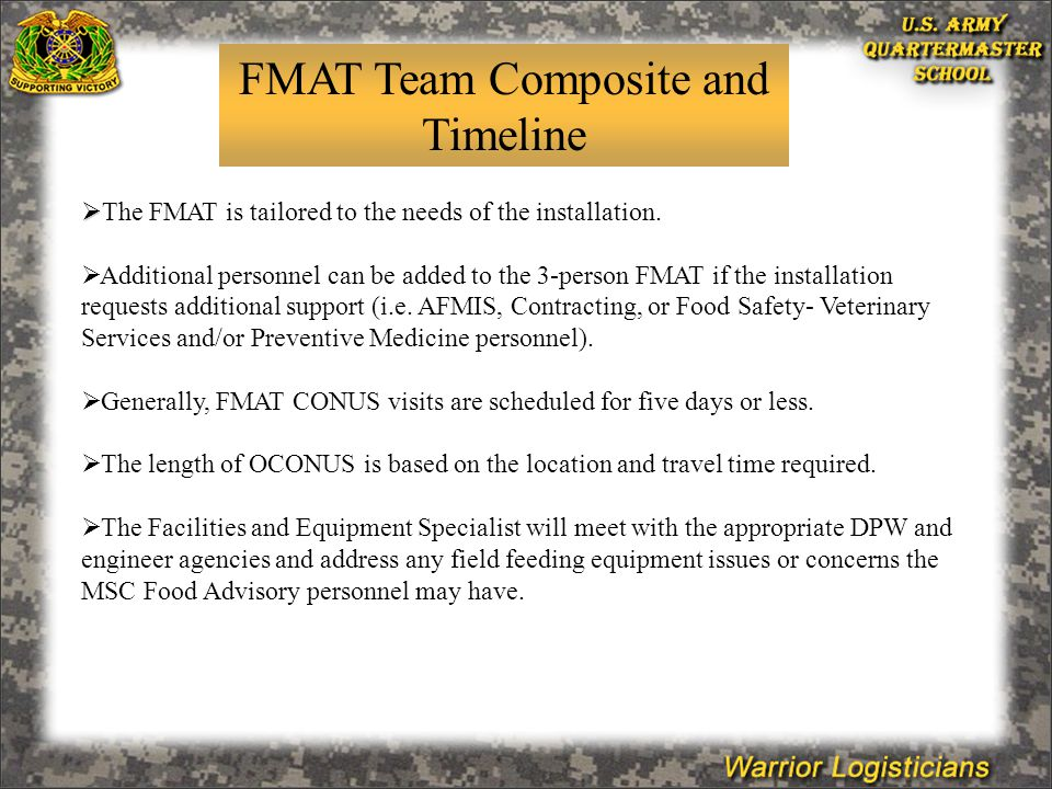 FMAT Team Composite and Timeline   The FMAT is tailored to the needs of the installation.