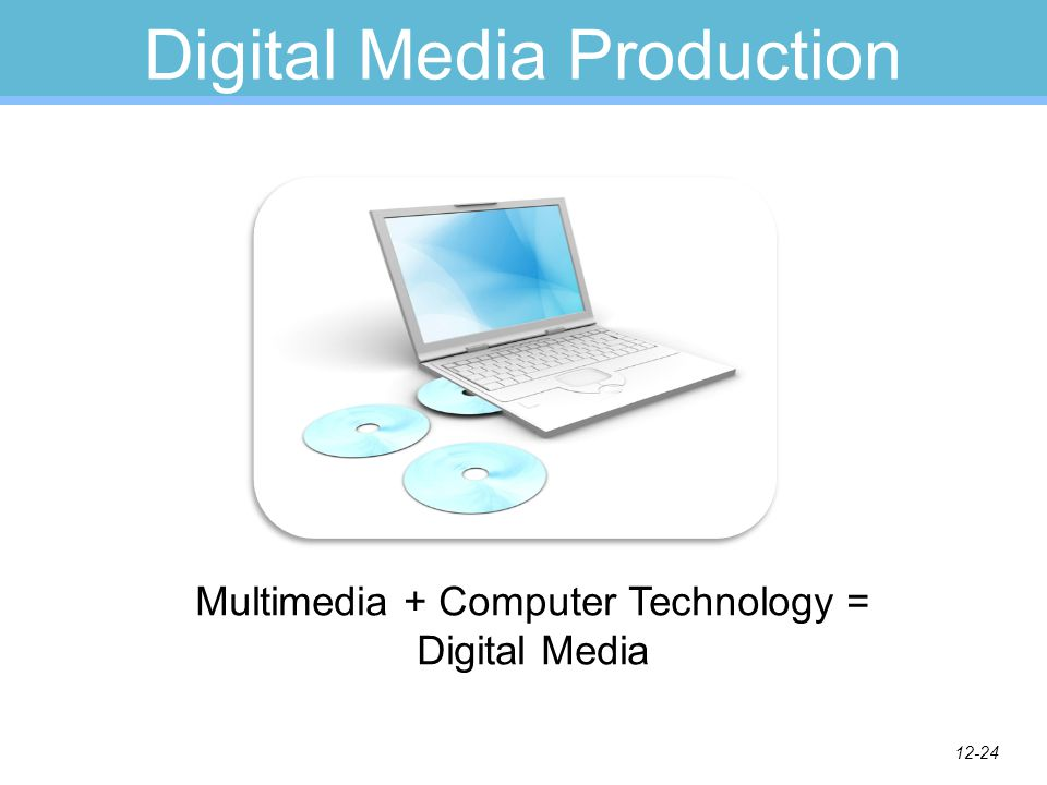12-23 Digital Media Production Sound + Music + Motion = Multimedia