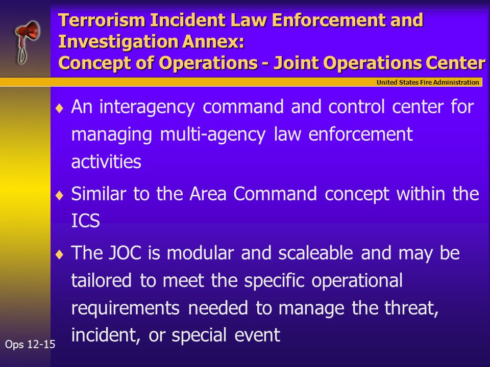 United States Fire Administration Ops 12-15 Terrorism Incident Law Enforcement and Investigation Annex: Concept of Operations - Joint Operations Cente