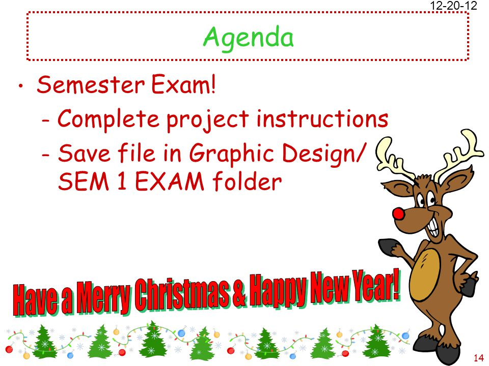12/18/2014 Free template from www.brainybetty.com 14 Agenda Semester Exam.