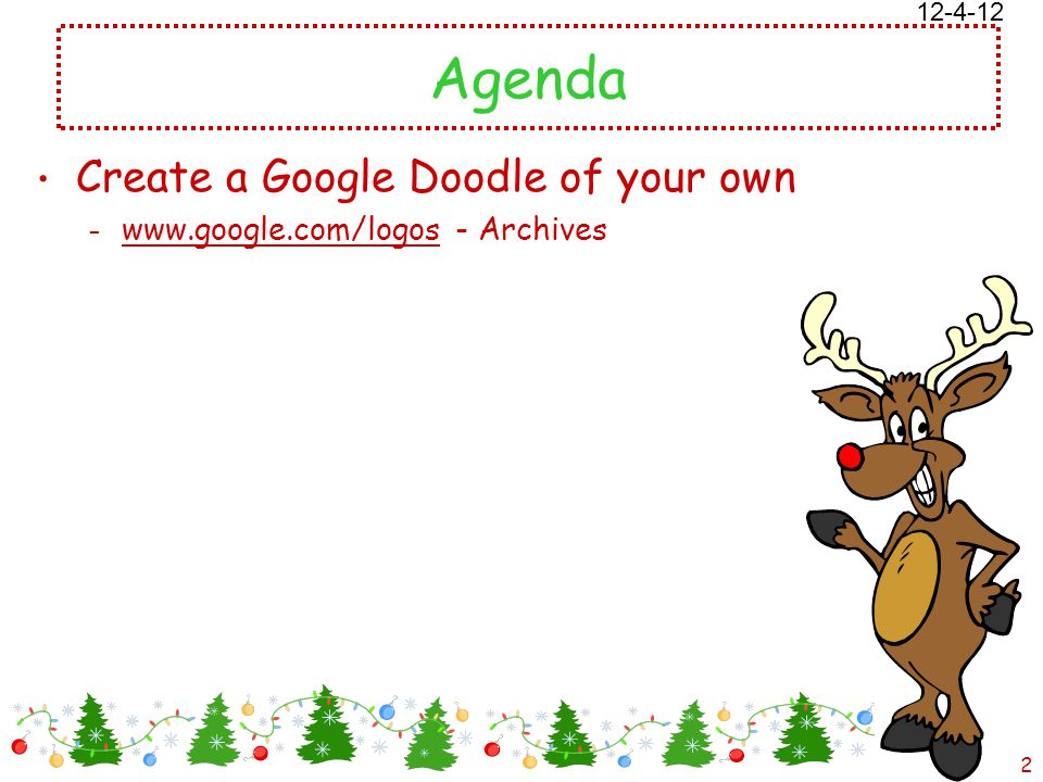 12/18/2014 Free template from www.brainybetty.com 2 Agenda Create a Google Doodle of your own – www.google.com/logos - Archives 12-4-12