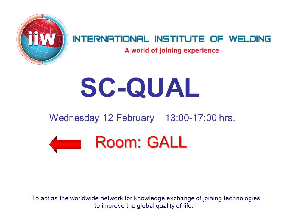 To act as the worldwide network for knowledge exchange of joining technologies to improve the global quality of life. IAB-WGB Wednesday 12 February 8:30-17:00 hrs.