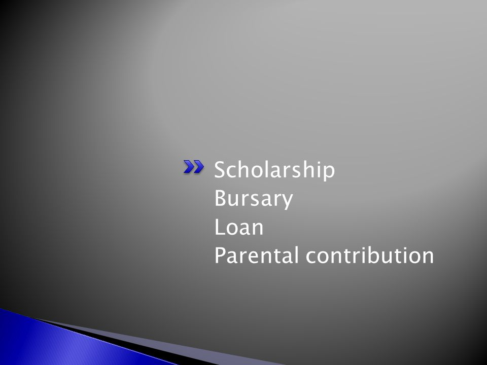 Scholarship Bursary Loan Parental contribution