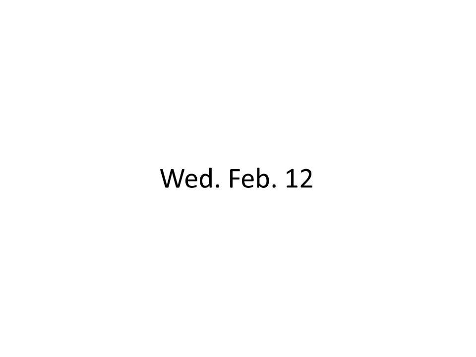 Wed. Feb. 12