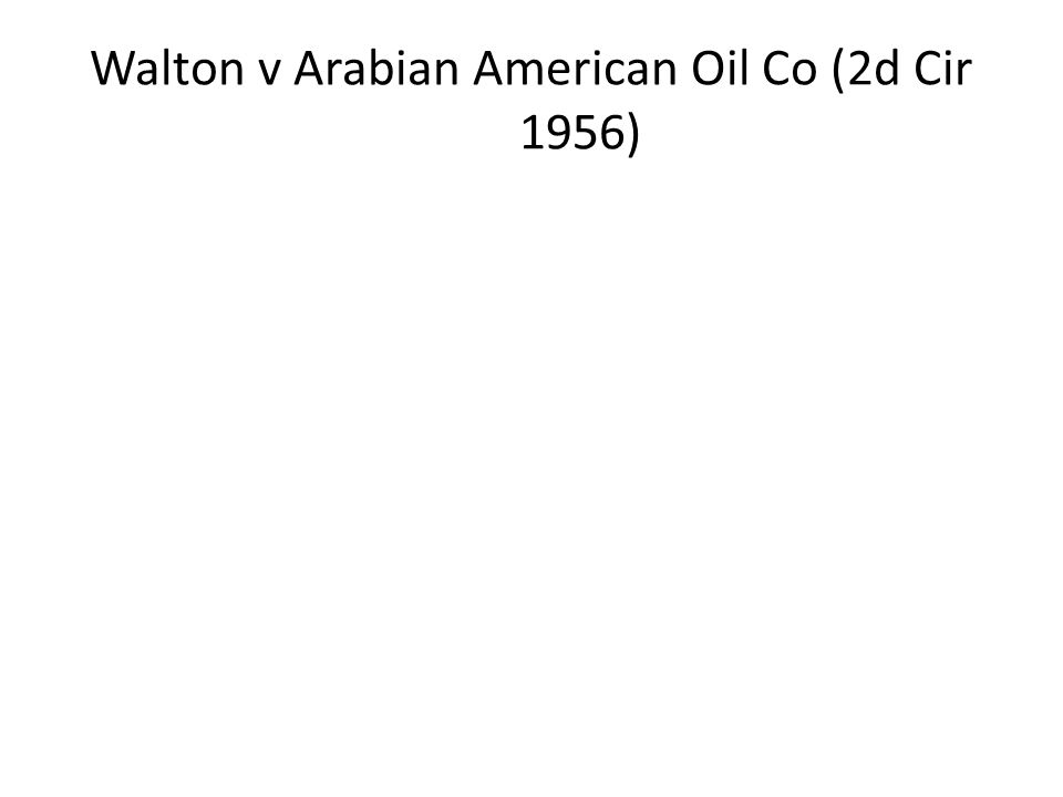 Walton v Arabian American Oil Co (2d Cir 1956)