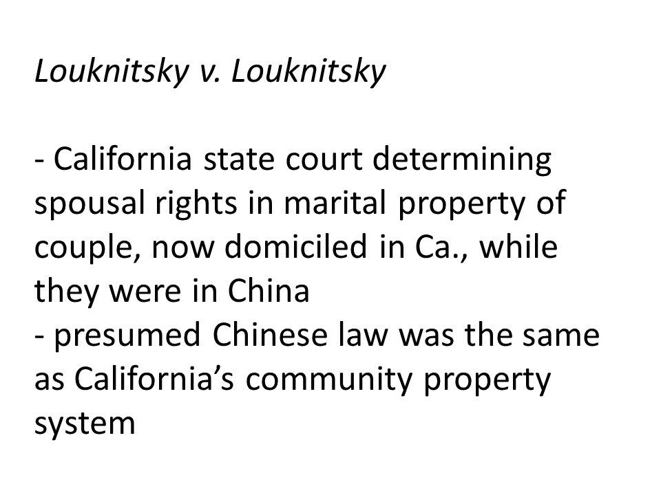 Louknitsky v. Louknitsky - California state court determining spousal rights in marital property of couple, now domiciled in Ca., while they were in C