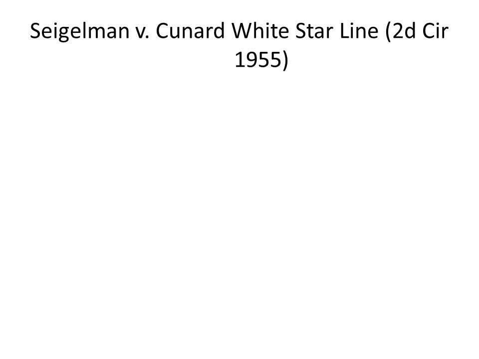 Seigelman v. Cunard White Star Line (2d Cir 1955)