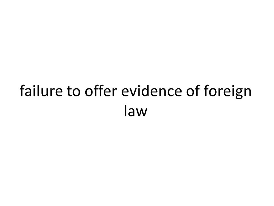 failure to offer evidence of foreign law