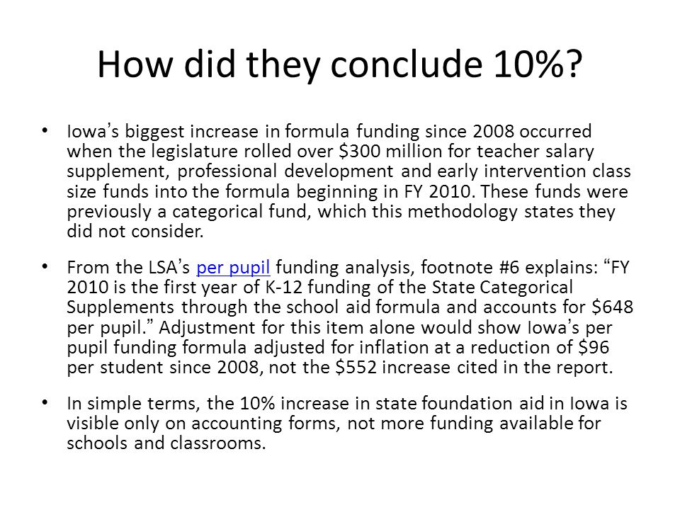 How did they conclude 10%? Iowa's biggest increase in formula funding since 2008 occurred when the legislature rolled over $300 million for teacher sa