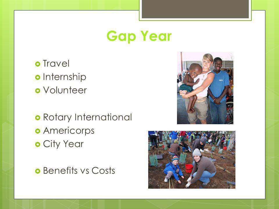 Gap Year  Travel  Internship  Volunteer  Rotary International  Americorps  City Year  Benefits vs Costs