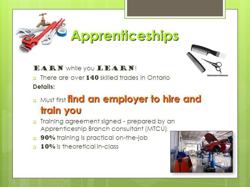 Apprenticeships Earn while you learn .