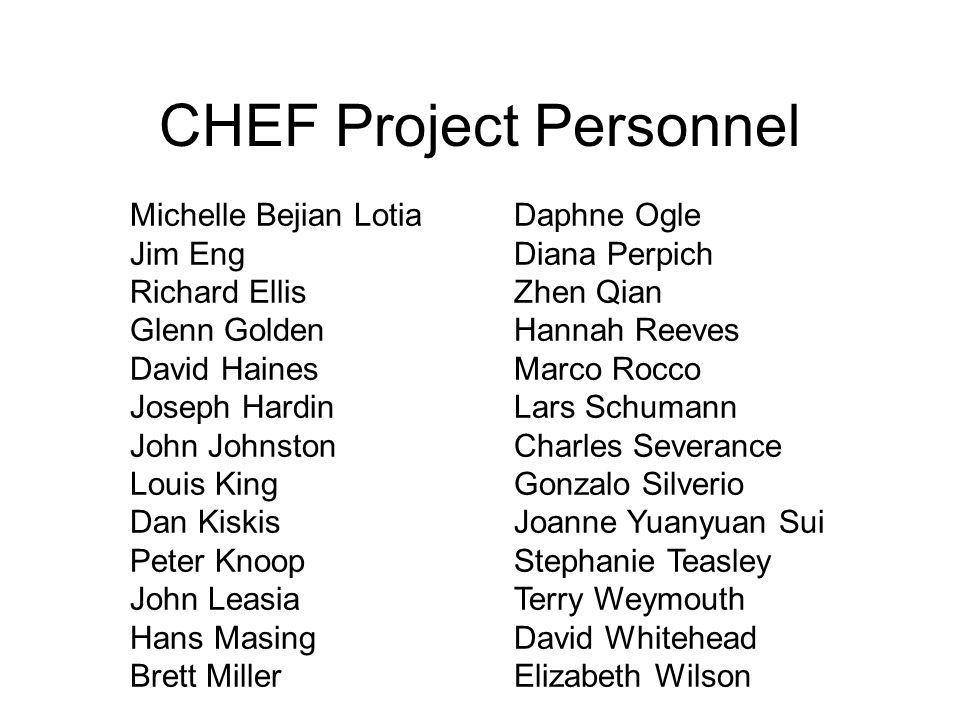 CHEF Project Personnel Michelle Bejian Lotia Jim Eng Richard Ellis Glenn Golden David Haines Joseph Hardin John Johnston Louis King Dan Kiskis Peter K