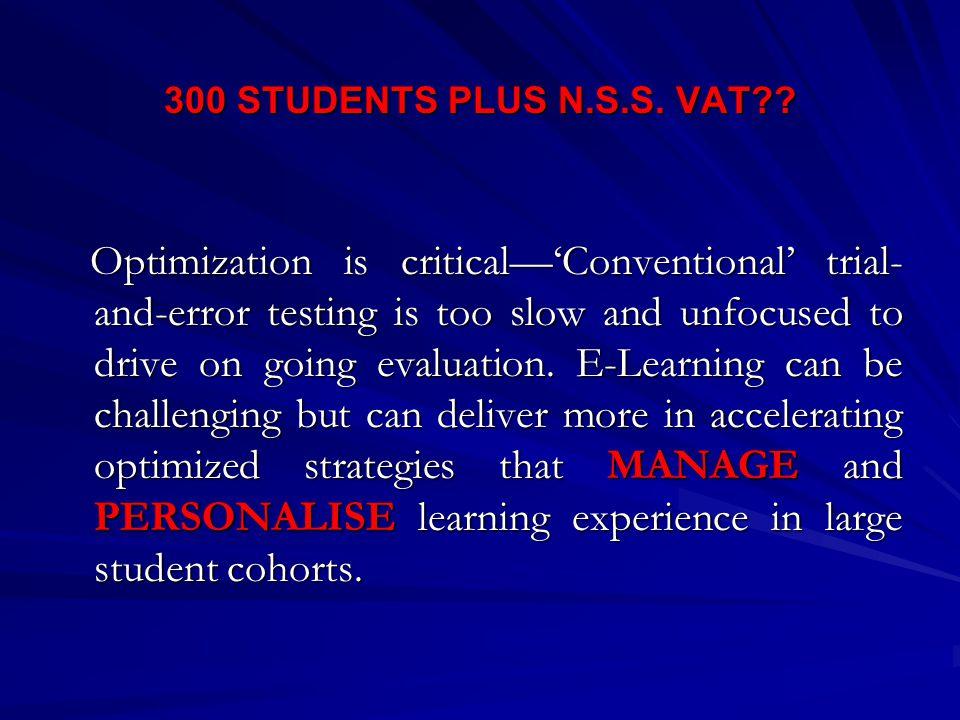 300 STUDENTS PLUS N.S.S. VAT .