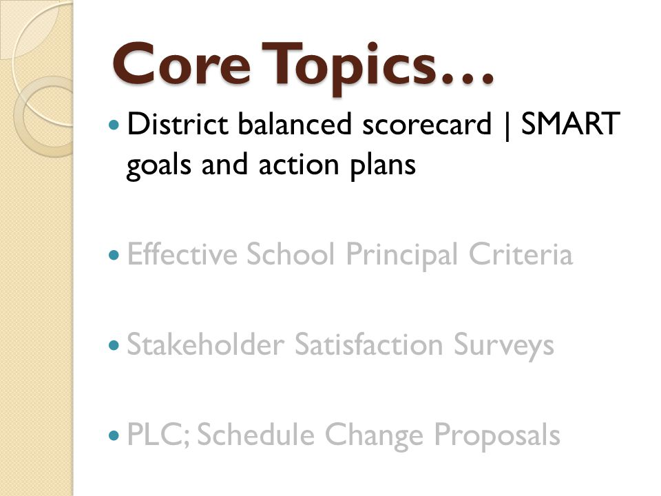 Goals/Scorecard Updates District Balanced Scorecard Created a calendar for data point updatescalendar Scorecard posted publicly onlineonline Moving toward a data warehouse that will provide real time dashboard of results Results presented to the board of education