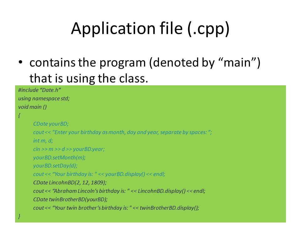 Application file (.cpp) contains the program (denoted by main ) that is using the class.