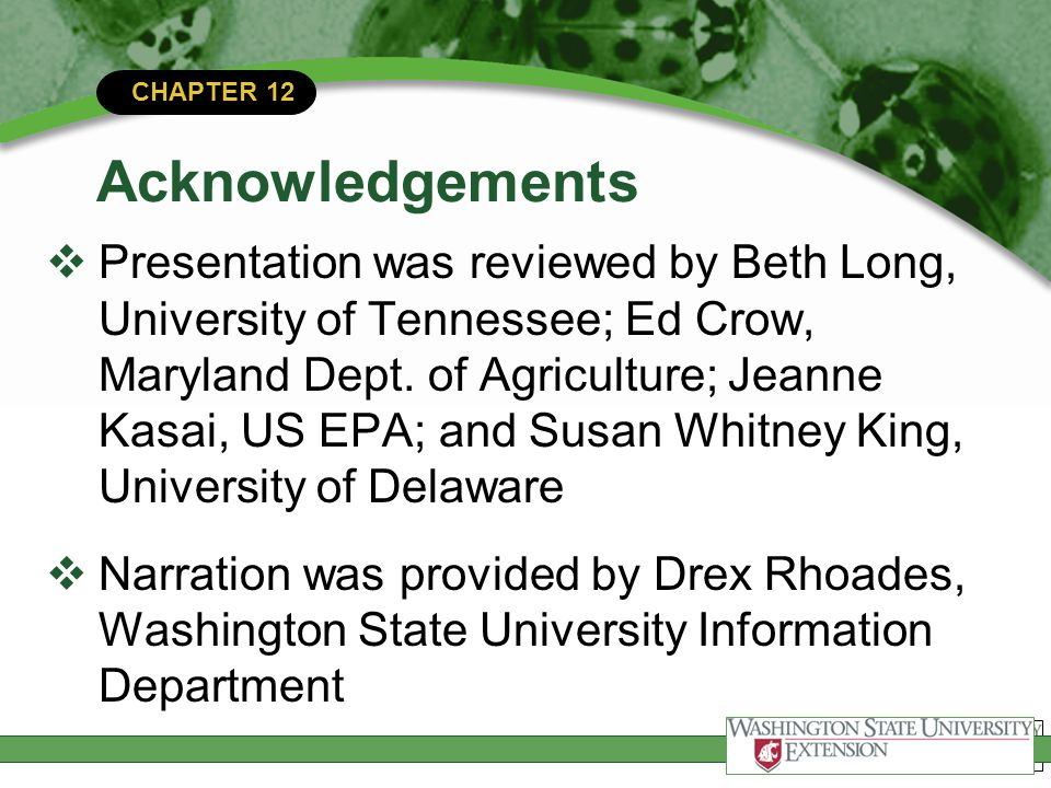 CHAPTER 12 Acknowledgements  Presentation was reviewed by Beth Long, University of Tennessee; Ed Crow, Maryland Dept. of Agriculture; Jeanne Kasai, U