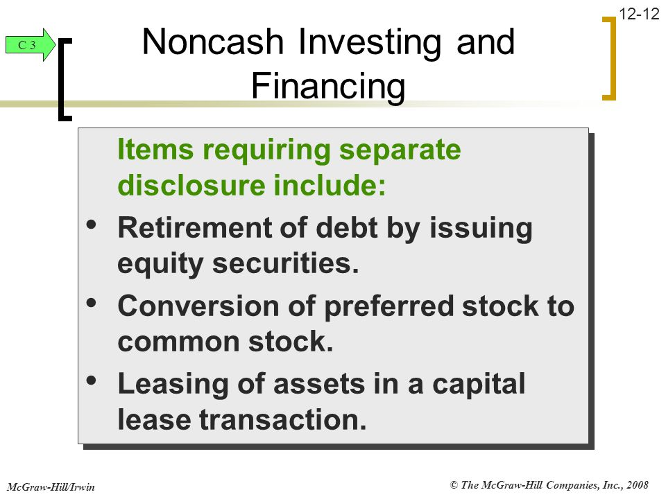 © The McGraw-Hill Companies, Inc., 2008 McGraw-Hill/Irwin 12-12 Items requiring separate disclosure include: Retirement of debt by issuing equity secu