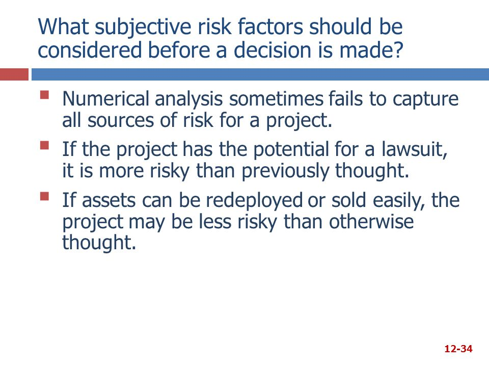 What subjective risk factors should be considered before a decision is made?  Numerical analysis sometimes fails to capture all sources of risk for a