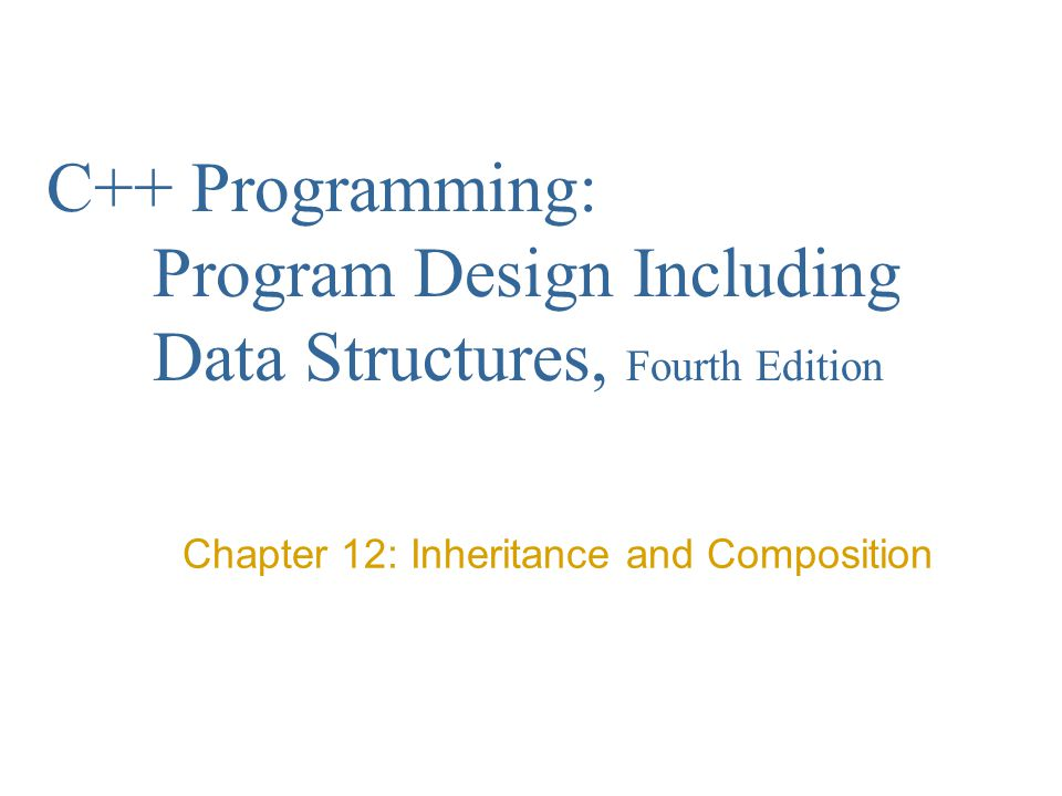 C++ Programming: Program Design Including Data Structures, Fourth Edition62 Programming Example: Grade Report (continued) Input: −file containing data in the form given above −Assume that the name of the input file is stData.txt Output: −a file containing output of the form given above