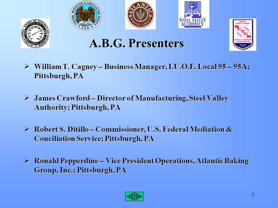 3 A.B.G. Presenters  William T. Cagney – Business Manager, I.U.O.E.
