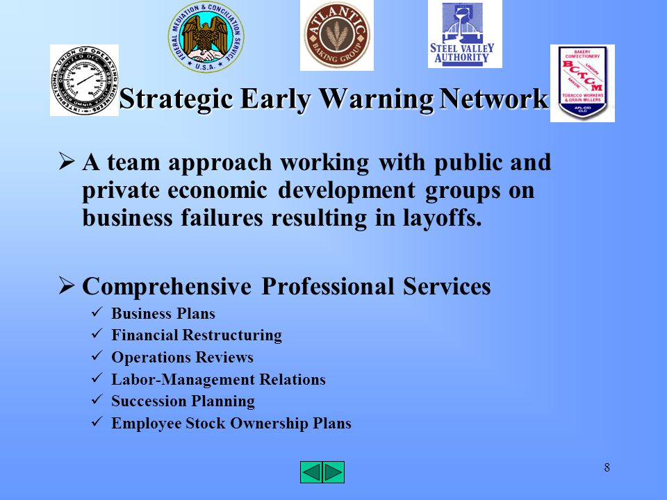 8 Strategic Early Warning Network  A team approach working with public and private economic development groups on business failures resulting in layo