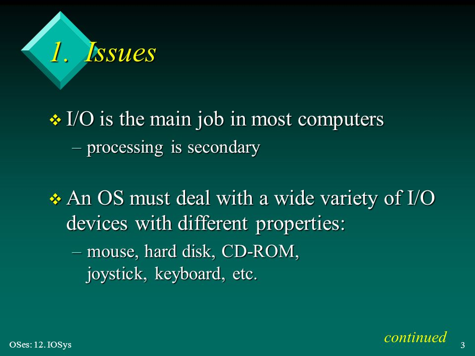 OSes: 12.IOSys 4 v Increase the standardization of the I/O software and hardware interfaces.