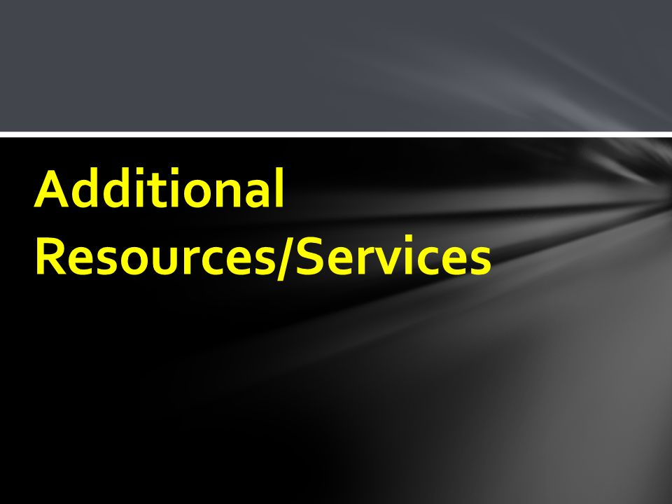 Additional Resources/Services