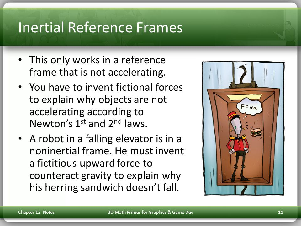 Inertial Reference Frames This only works in a reference frame that is not accelerating.