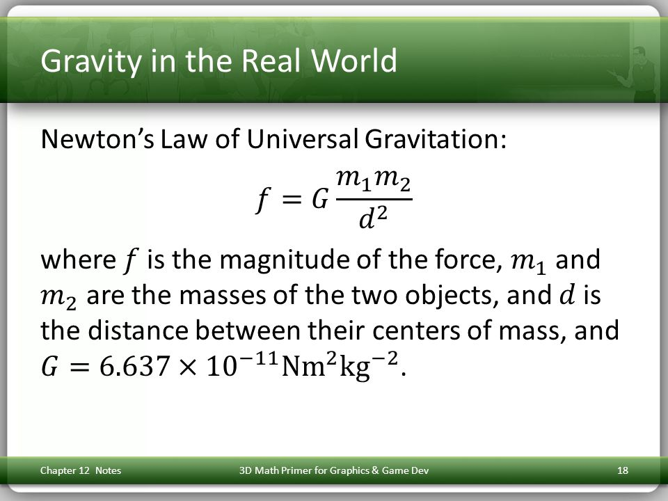 Gravity in the Real World Chapter 12 Notes3D Math Primer for Graphics & Game Dev18