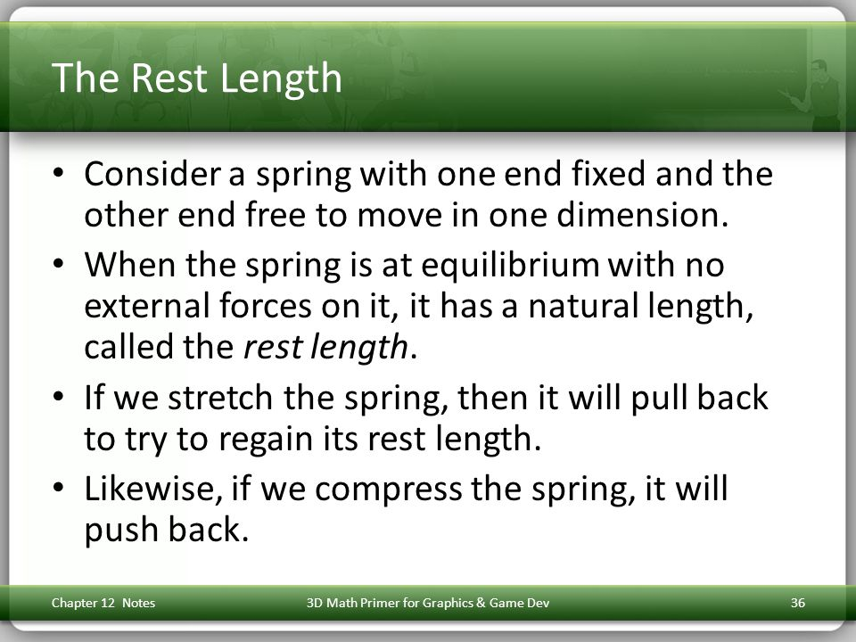 The Rest Length Consider a spring with one end fixed and the other end free to move in one dimension.