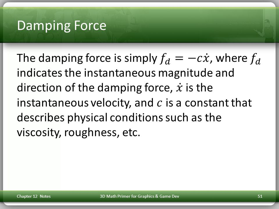 Damping Force Chapter 12 Notes3D Math Primer for Graphics & Game Dev51