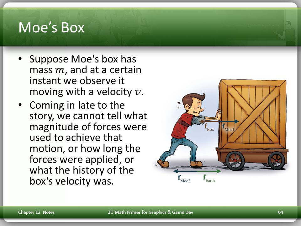Moe's Box Chapter 12 Notes3D Math Primer for Graphics & Game Dev64