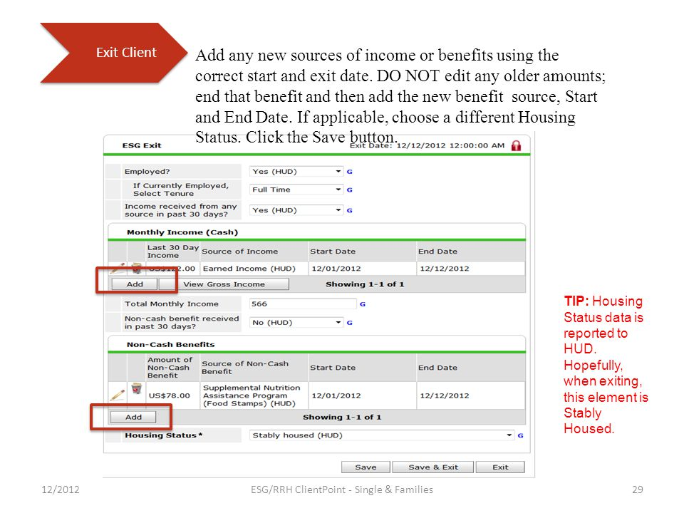 Add any new sources of income or benefits using the correct start and exit date.