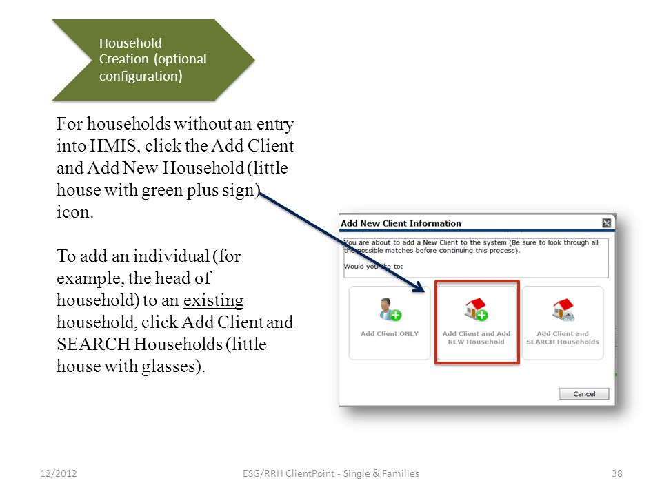 For households without an entry into HMIS, click the Add Client and Add New Household (little house with green plus sign) icon.