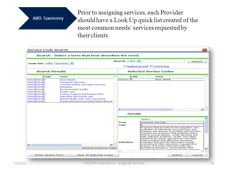 AIRS Taxonomy Prior to assigning services, each Provider should have a Look Up quick list created of the most common needs/ services requested by their clients.