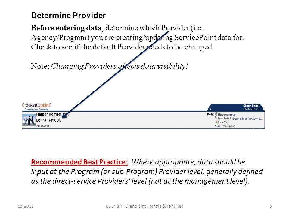 Before entering data, determine which Provider (i.e.
