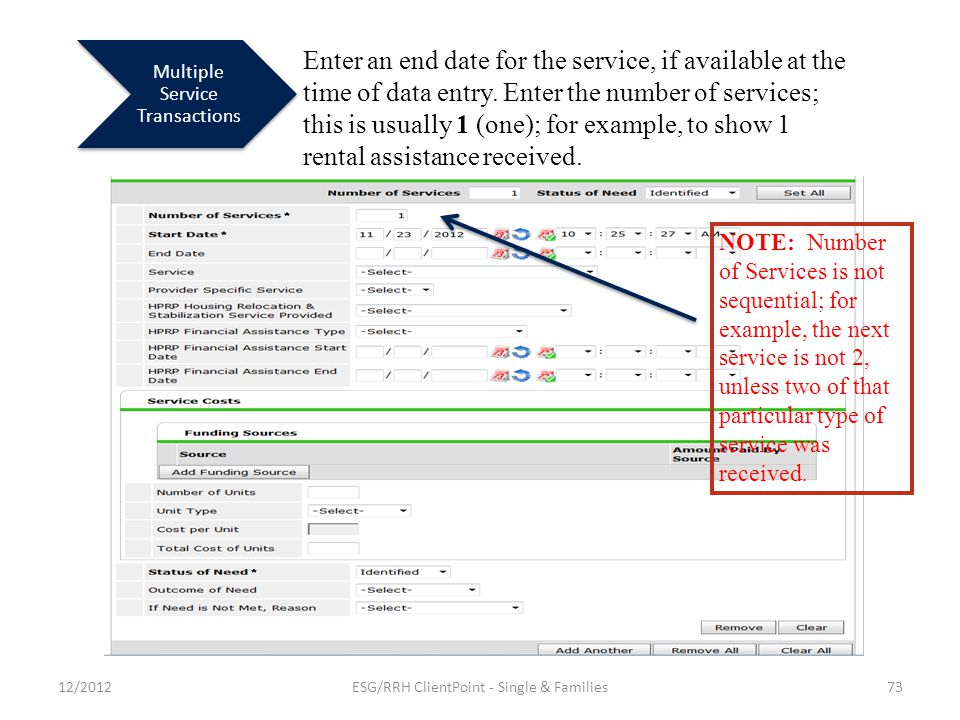 Multiple Service Transactions Enter an end date for the service, if available at the time of data entry.