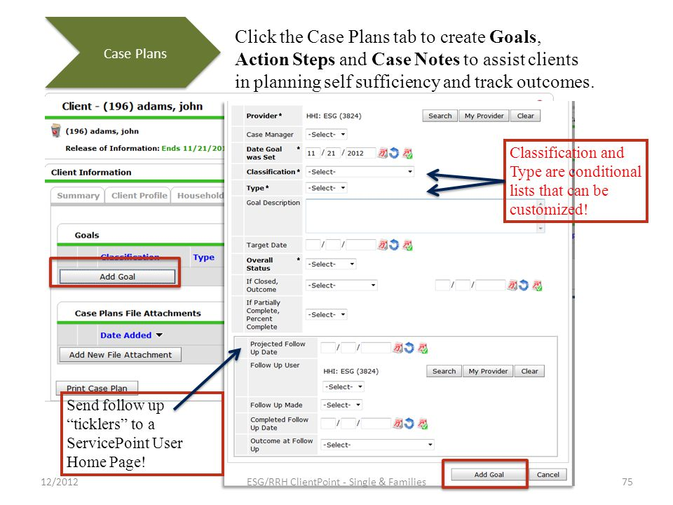 Click the Case Plans tab to create Goals, Action Steps and Case Notes to assist clients in planning self sufficiency and track outcomes.