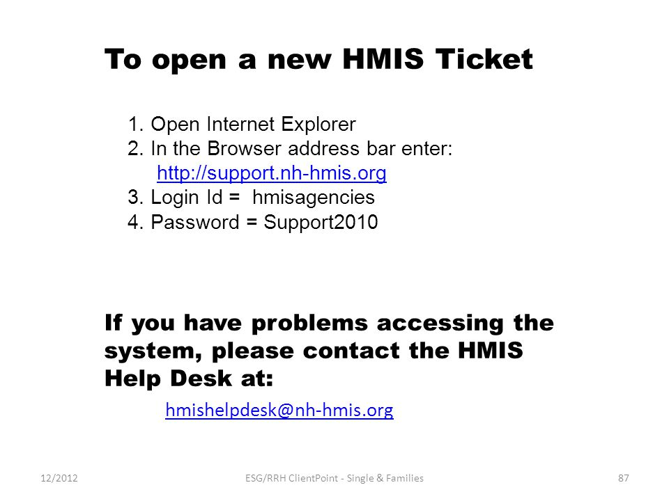 87 To open a new HMIS Ticket 1. Open Internet Explorer 2.