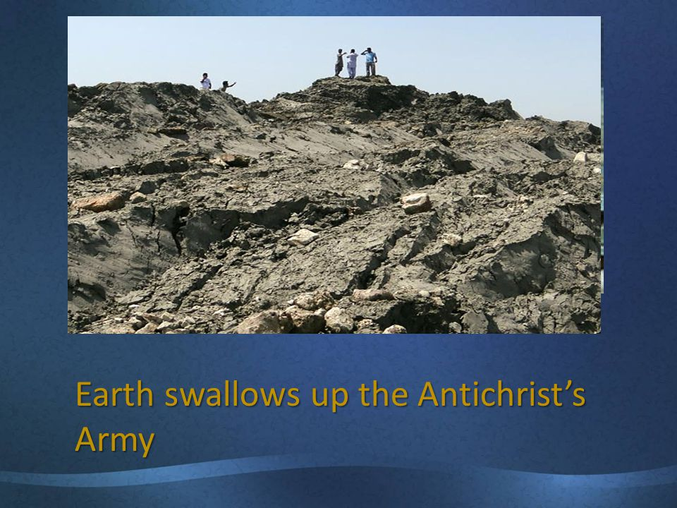 Earth swallows up the Antichrist's Army