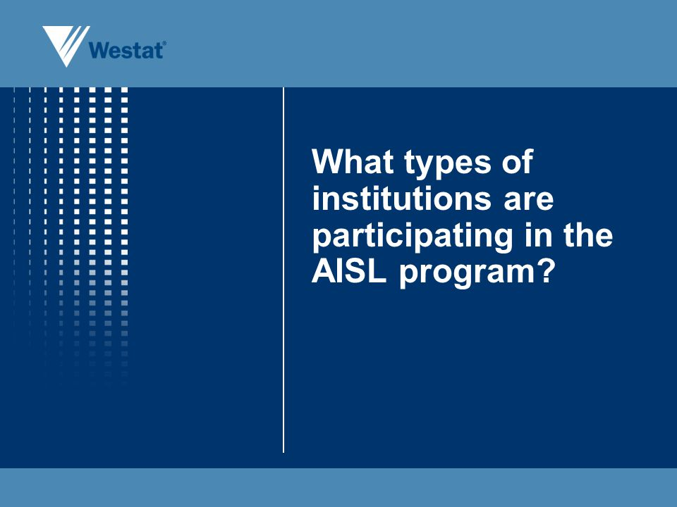 What types of institutions are participating in the AISL program