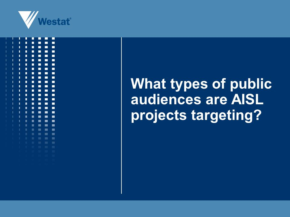 What types of public audiences are AISL projects targeting?